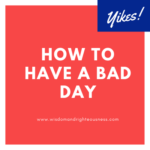 How To Have A Bad Day
