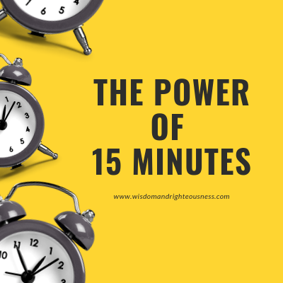 The Power of 15 minutes